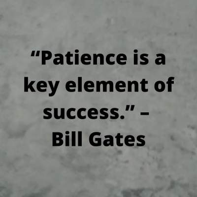 bill gates quotes on patience and success by Bill Gates