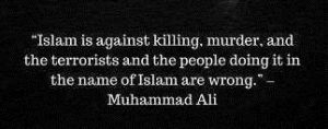 islam is against terrorism quotes by muhammad ali