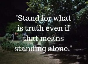 stand for truth staus quotes