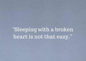 status on broken heart sleeping