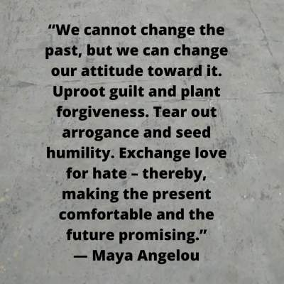 positive quotes on past by Maya Angelou